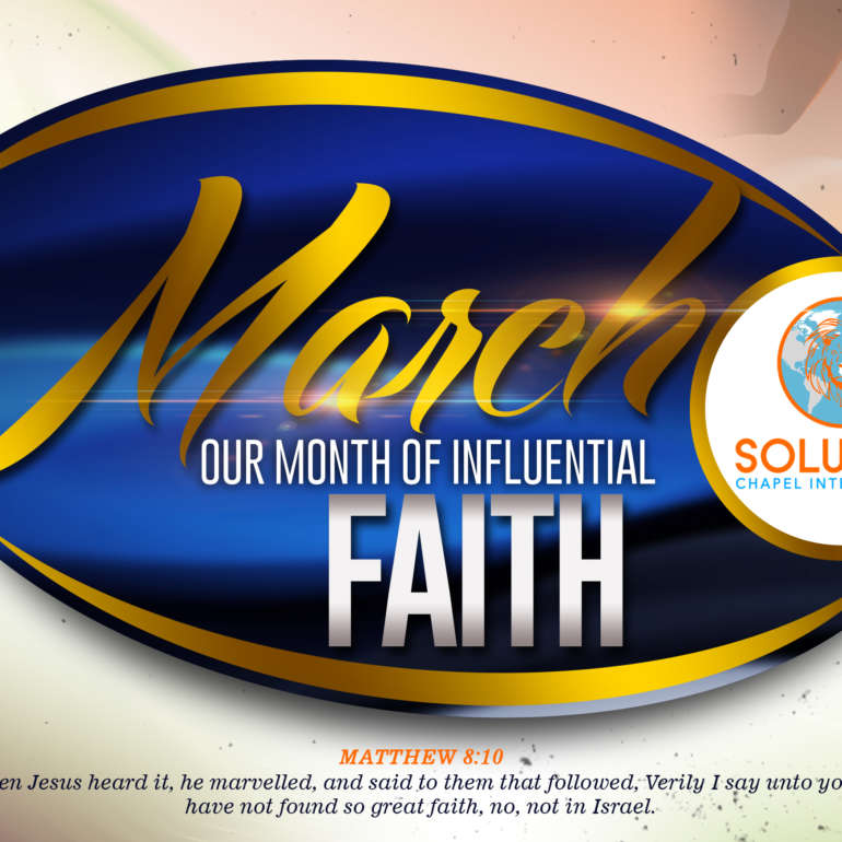 MARCH OUR MONTH OF  INFLUENTIAL FAITH