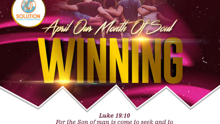 April Our Month of SOUL WINNING