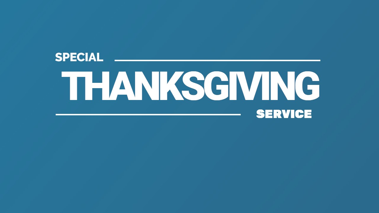 """Special Thanksgiving Service"""