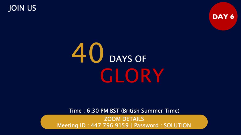 40 Days of Glory 2021, Day 6