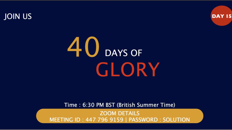 40 Days of Glory 2021, Day 15