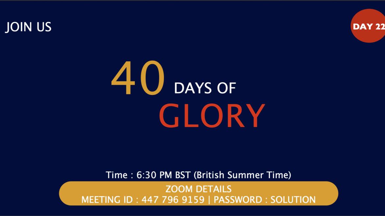 40 Days of Glory 2021, Day 22