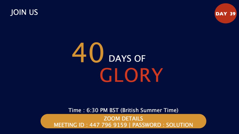 40 Days of Glory 2021, Day 39