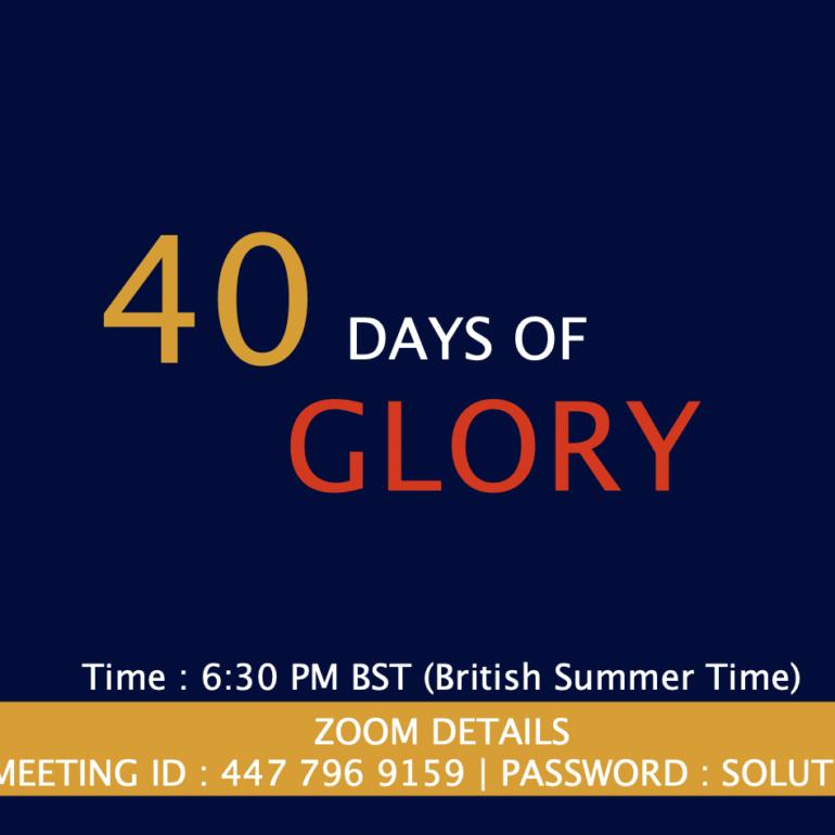 40 Days of Glory 2021, Day 40