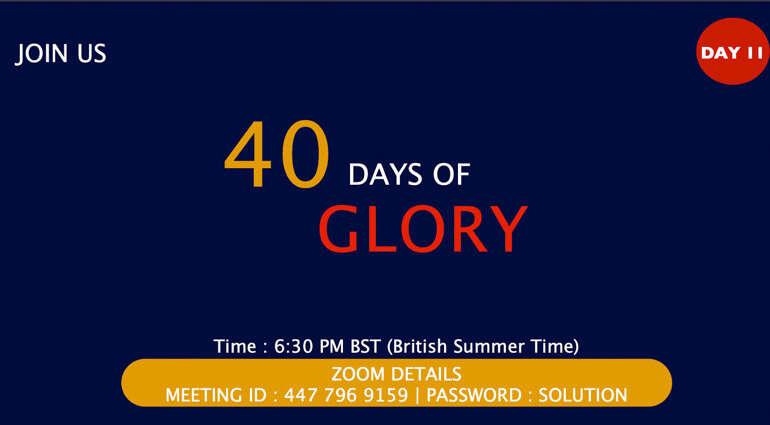 40 Days of Glory 2021, Day 11