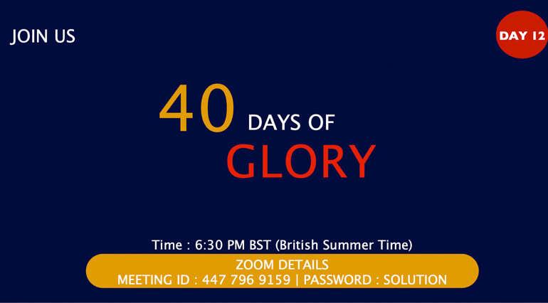 40 Days of Glory 2021, Day 12