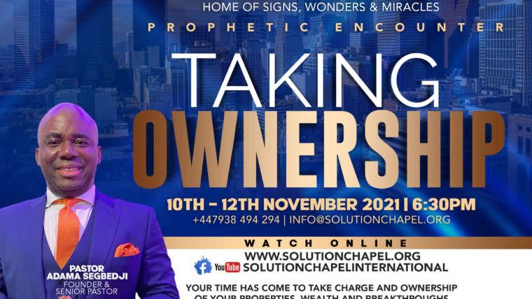 PROPHETIC ENCOUNTER – TAKING OWNERSHIP